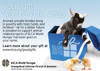 ELCA Good Gifts is a great way to provide alternative gifts for family and friends.